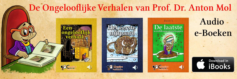 De Ongelooflijke Verhalen van Prof. Dr. Anton Mol